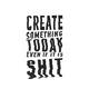 """Силиконовый чехол для Samsung Galaxy Core i8262 """"Create Something Today 1"""" - интернет-магазин чехлов endorphone.com.ua"""